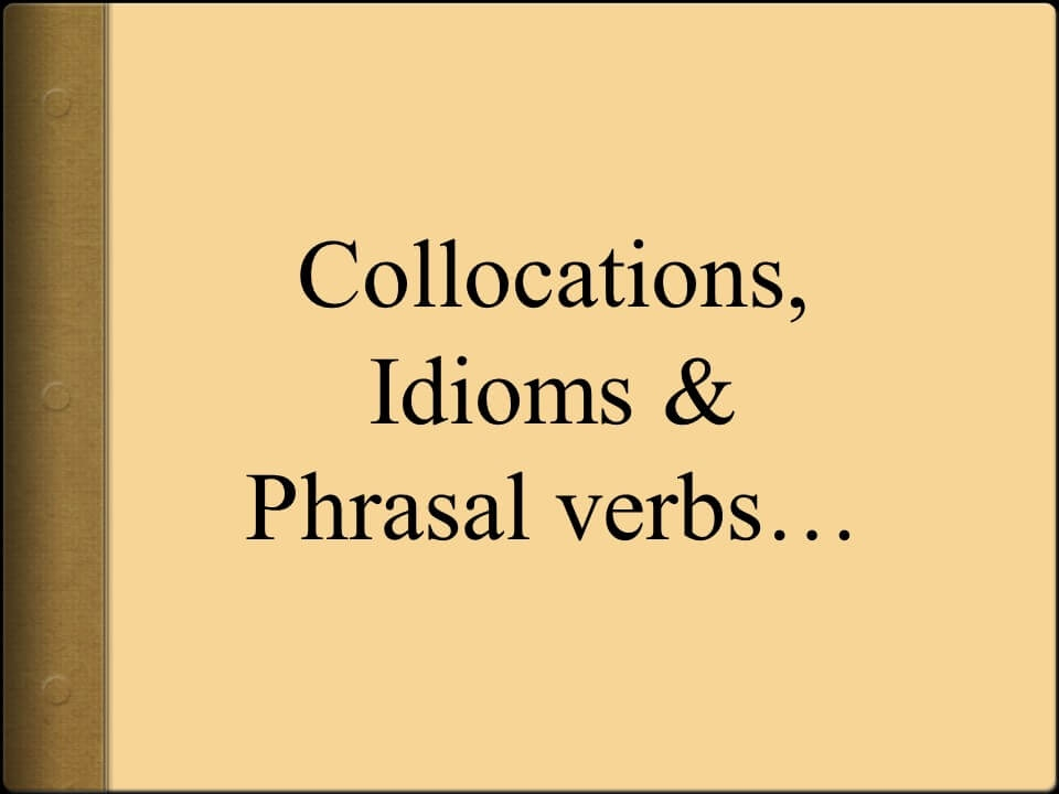 idioms and phrasal verb Expand your vocabulary with idioms, phrasal verbs and slang expressions get an anki flashcard deck with 30 of the most important new words and pronunciation posted in uncategorized.