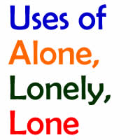 uses of lonely,lone,alone