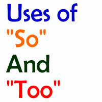 uses of so and too