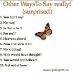 Other ways to Say REALLY (surprised)