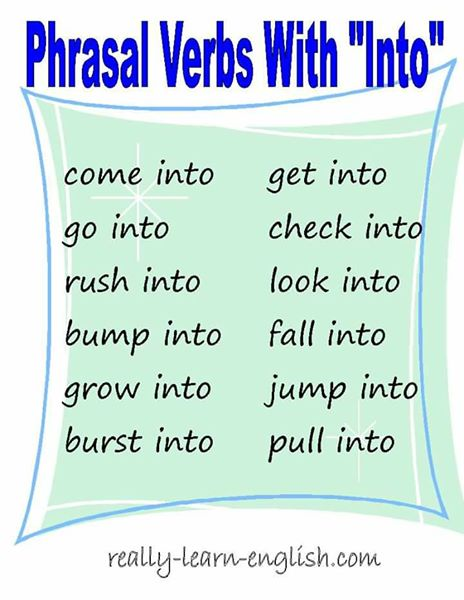 Phrasal Verbs with into